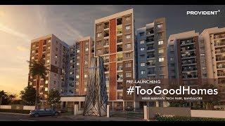 Provident #TooGoodHomes | Location & Lifestyle Video | Bangalore