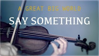 A Great Big World Say Something for violin and