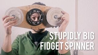 MASSIVE Fidget spinner