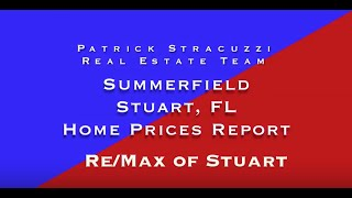 Patrick Stracuzzi ReMax of Stuart FL Home Prices Report for Summerfield