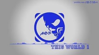 This World 1 by Martin Veida - [House Music]
