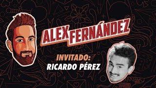 Ricardo Pérez - Ep. 79 - El Podcast de Alex Fdz