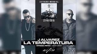 J Alvarez, Wisin - La Temperatura (Remix)