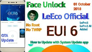 EU  6.0.030s Full Review  Face Unlock  LeEco OTA Update 2018  Download