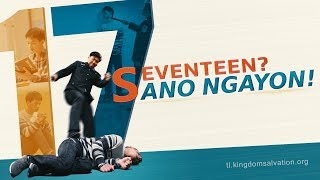 "Tagalog Christian Testimony Video 2018 | ""Seventeen? Ano Ngayon!"" The True Story of a Christian"