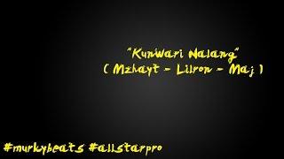 KUNWARI - MZHAYT,LILRON & MAJ (LYRICS VIDEO)