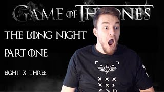 "Game of Thrones: Reaction | S08E03 - ""The Long Night"" (Part 1/3)"