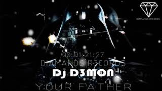 YOUR FATHER DJ D3MON