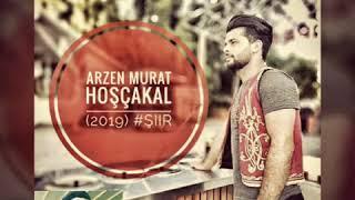 Hoşçakal - Arzen Murat ( 2019 şiir) yak aga yak 🚬🚬