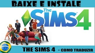 Como Traduzir (The Sims 4) - Português - PT_BR - PC  2016
