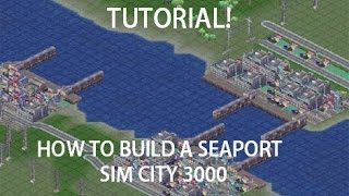 Sim City 3000 - How to Build a Seaport - Tutorial 3