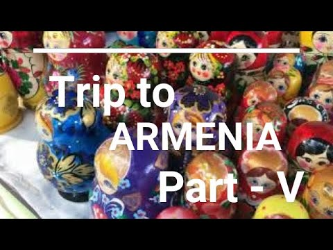 YEREVAN VERNISSAGE MARKET - PART 5 TRIP TO ARMENIA FROM KSA