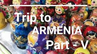 YEREVAN VERNISSAGE MARKET - PART 5 TRIP TO ARMENIA FROM KSA