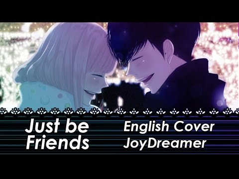 Just Be Friends (English Piano ver.) 【JoyDreamer】
