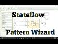 Simulink Tutorial - 28 - Stateflow Chart - Pattern Wizard