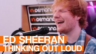Ed Sheeran Thinking Out Loud | Live Session