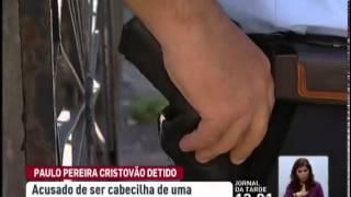 Paulo Pereira Cristovão detido por ser suspeito de assaltos à mão armada
