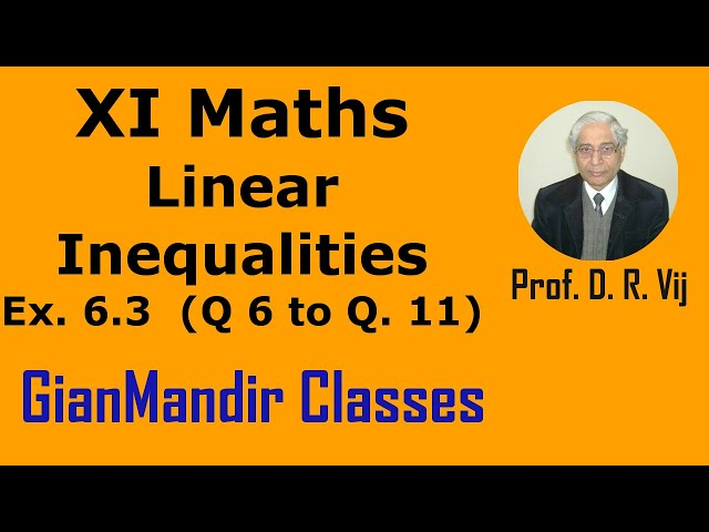 XI Maths | Linear Inequalities | Ex. 6.3  (Q 6 to Q. 11) by Divya Ma'am