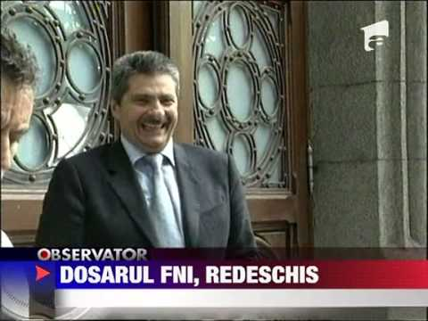 Dosarul FNI redeschis 4 AUGUST 2011