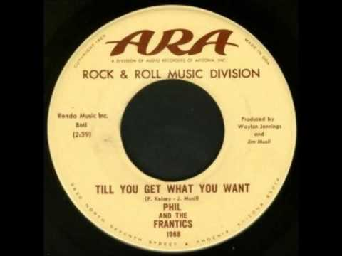 Phil & The Frantics - Till You Get What You Want
