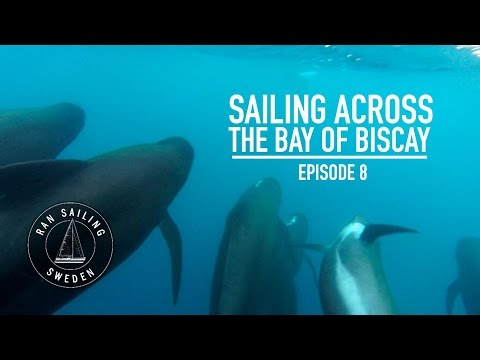 Sailing across the Bay of Biscay - Ep. 8 RAN Sailing