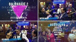 BÚGÓCSIGA (Fásy Ádám, Nótár Mary, Kis Grofó, Singh Viki, Komonyi Zsuzsi, stb.) 2017