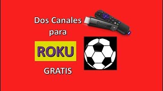 Agrega estos Dos canales para tu Roku / Tv  /