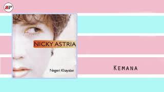 Nicky Astria - Kemana (Official Audio)
