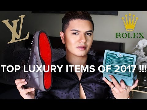 BEST LUXURY ITEMS IN 2017 | Rolex, Louis Vuitton, & More