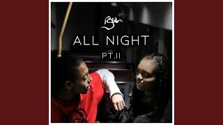 All Night, Pt. II