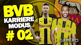 FIFA 17 KARRIEREMODUS BVB #02 ♕ ERSTES SPIEL Gegen AS ROM ♕ FIFA 17 Karrieremodus Deutsch German