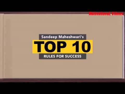 Sandeep Maheshwari's top 10 rules for success || MotivationaL Videos