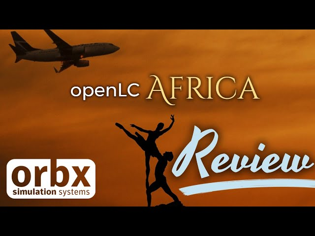 Review: ORBX openLC Africa | P3D & FSX scenery for Africa
