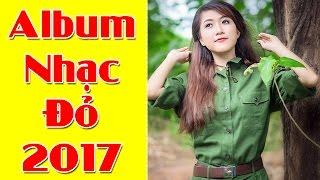 ALBUM NHẠC ĐỎ 2017 | Những Ca Khúc Nhạc Đỏ Cách Mạng Đi Cùng Năm Tháng