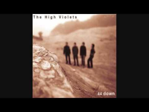 The High Violets - 44 Down
