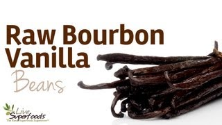 All About Raw Bourbon Vanilla Beans - LiveSuperFoods.com