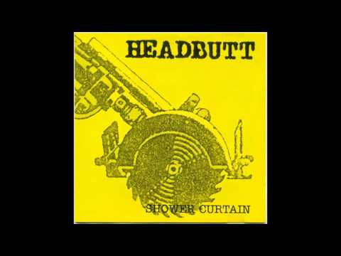 Headbutt  - Shower Curtain (Full Album)