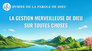 Musique chrétienne en français « La gestion merveilleuse de Dieu sur toutes choses »
