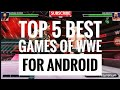TOP 5 BEST GAMES OF WWE FOR ANDROID