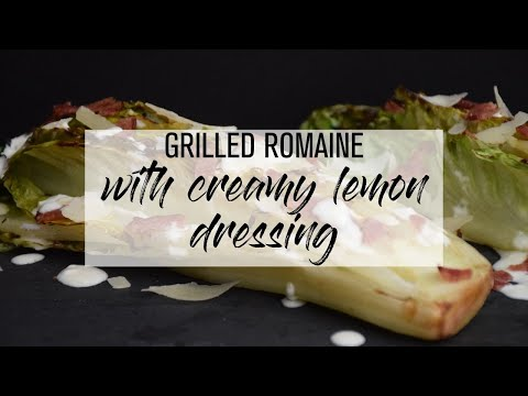 Grilled Romaine with Creamy Lemon Dressing