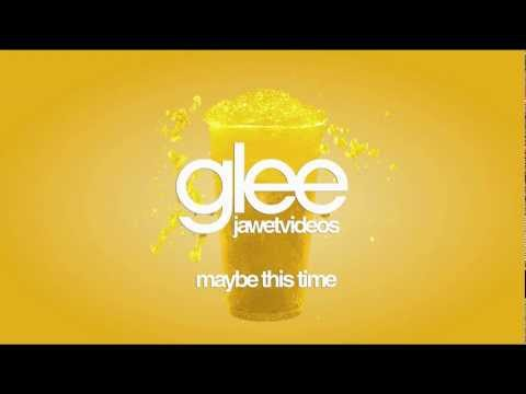 Glee Cast  Maybe This Time karaoke version