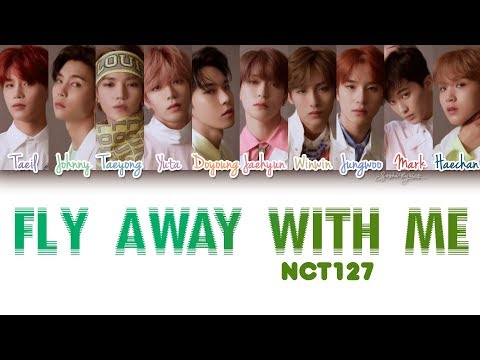 NCT 127 (엔시티127) - Fly Away With Me (신기루) Lyrics [Color Coded/HAN/ROM/ENG]