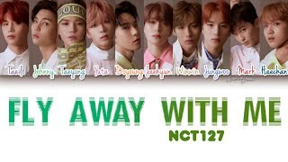 Nct 127 (엔시티 127) fly away with me (신기루) lyrics color coded hangul english & rom colors: pastel blue violet - taeil green johnny ice taeyong paste...