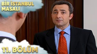 Bir İstanbul Masalı 11. Bölüm