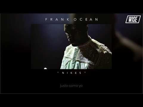 Frank Ocean - Nikes | Normal Pitch (Substitulado Español) | Wise Subs