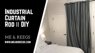 How to Make + Hang an Industrial Curtain Rod || A Me & Reegs Home DIY