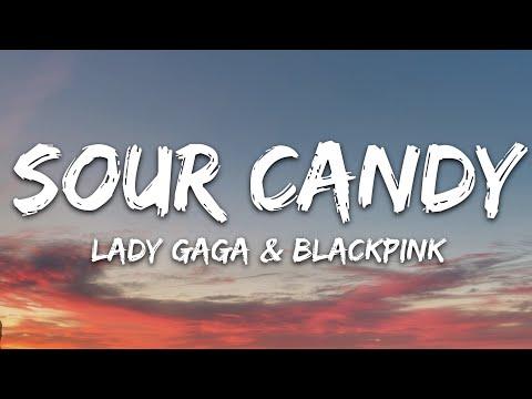 Lady Gaga Blackpink - Sour Candy