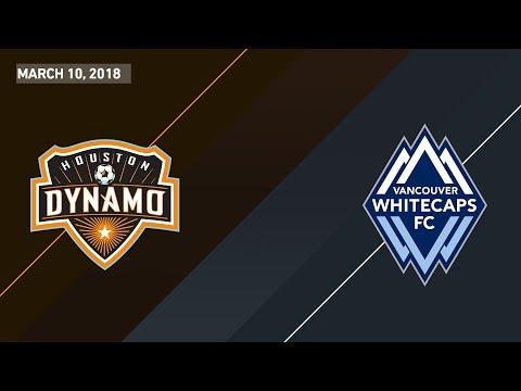 HIGHLIGHTS: Houston Dynamo vs. Vancouver Whitecaps | March 10, 2018