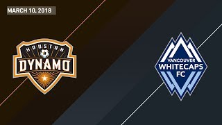 HIGHLIGHTS: Houston Dynamo vs. Vancouver Whitecaps | March 10, 2018