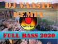 Dj Vaaste Slow Remix  Dj India Remix Full Bass  Dj Anglung Remix Viral Tiktok   Mp3 - Mp4 Download